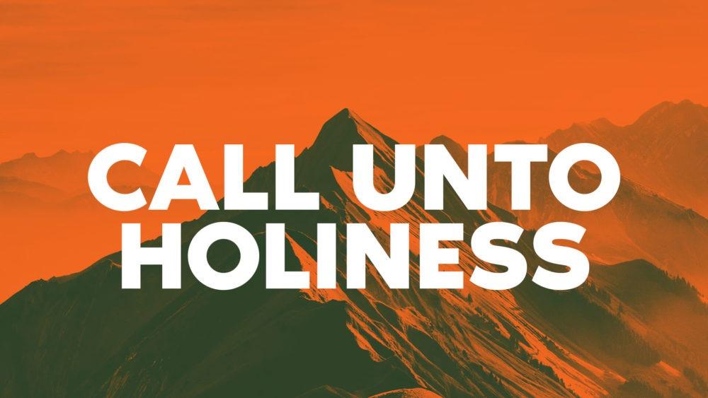 Call Unto Holiness Image
