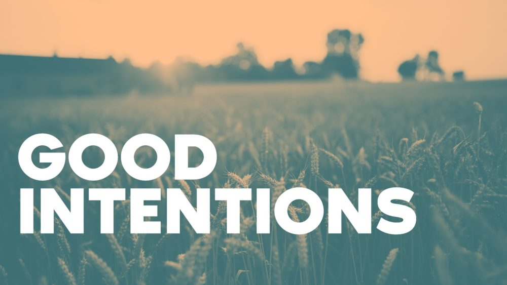 Good Intentions Image