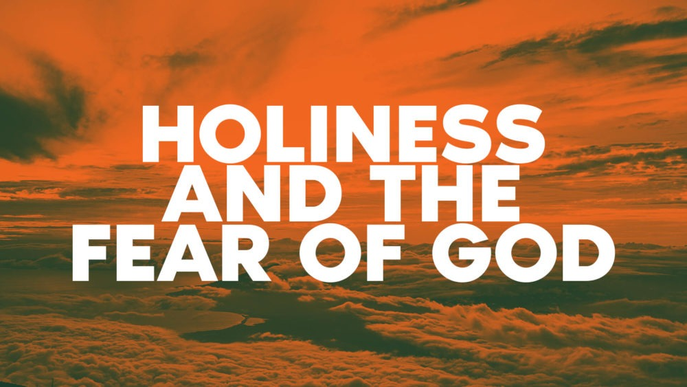 Holiness and the Fear of God