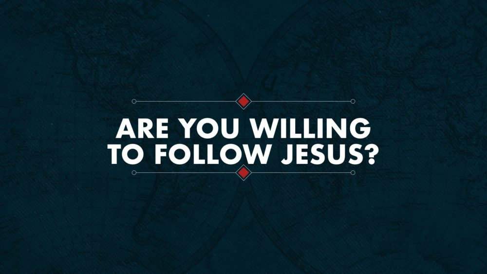 Are You Willing to Follow Jesus? Image