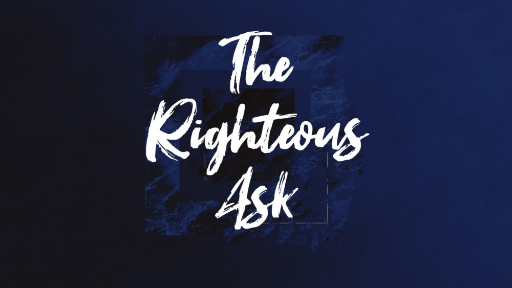The Righteous Ask Image