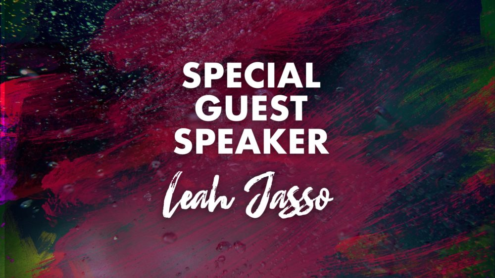 Special Guest Speaker Leah Jasso