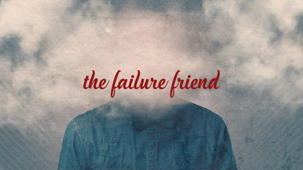 The Failure Friend Image