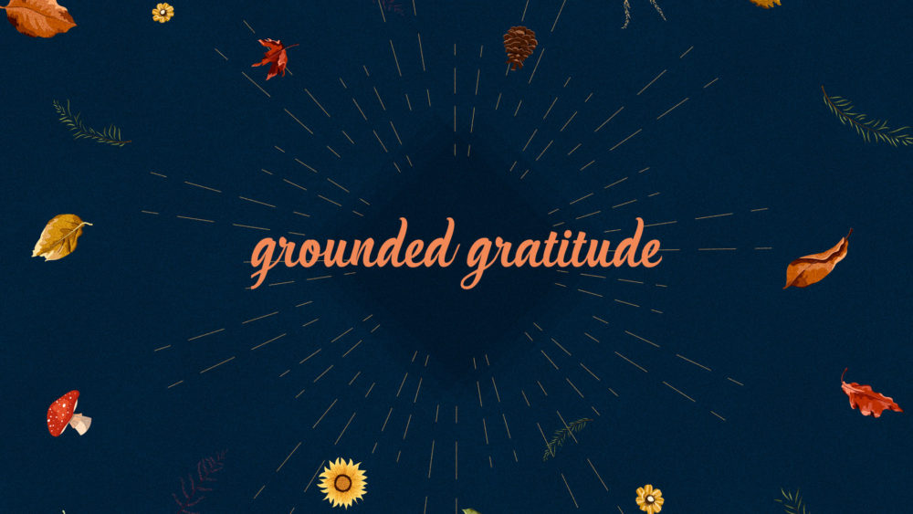 Grounded Gratitude Image