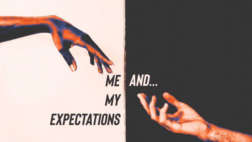 Me and My Expectations Image
