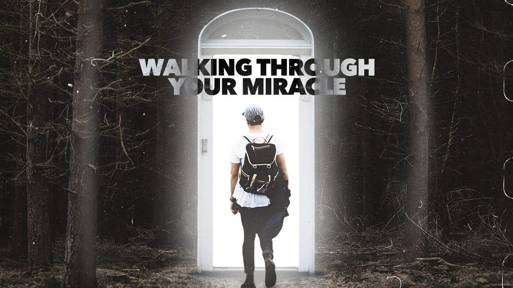 Walking Through Your Miracle Image
