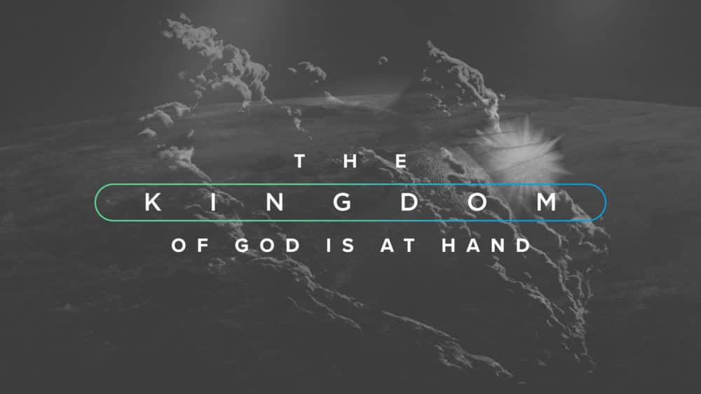 The Kingdom of God is at Hand