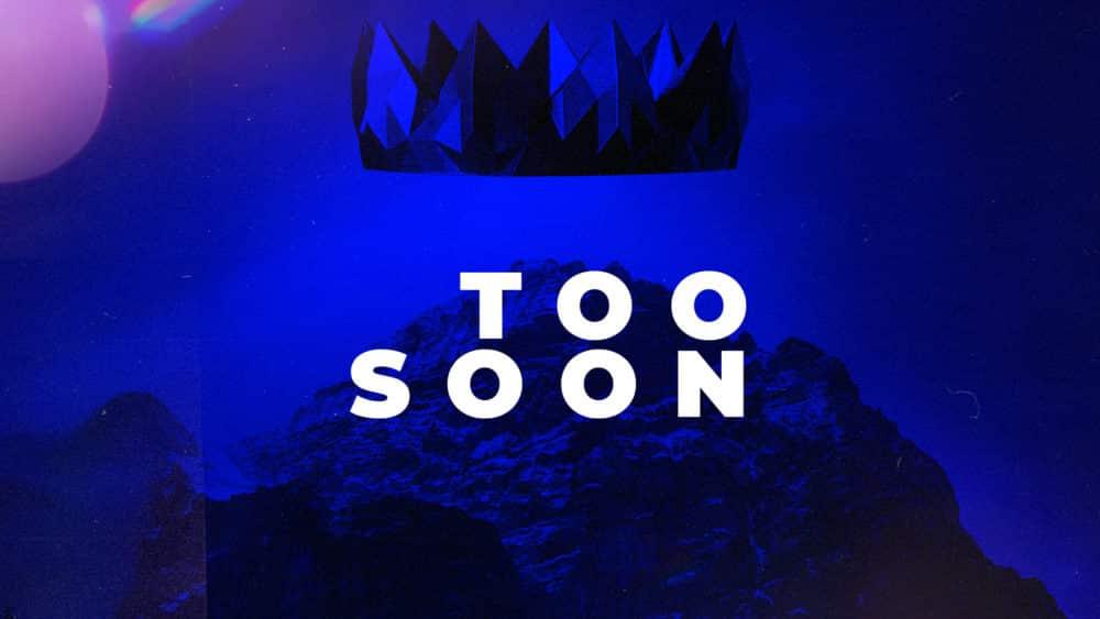 Too Soon Image