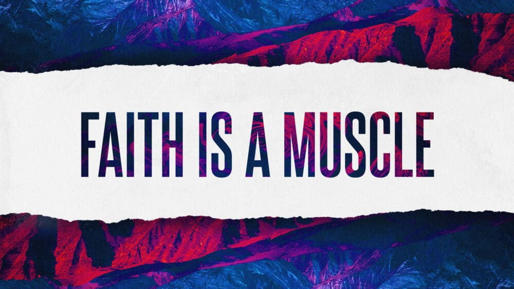 Faith is a Muscle Image